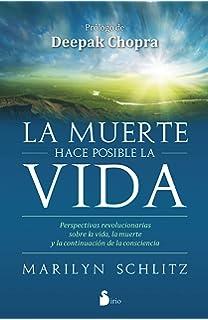 La muerte hace posible la vida (Spanish Edition)