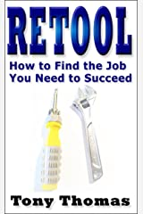 RETOOL: How to Find the Job you Need to Succeed Kindle Edition