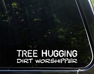 Tree Hugging Dirt Worshipper - 9