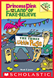 The Three Little Pugs: A Branches Book (Princess Pink and the Land of Fake-Believe #3)
