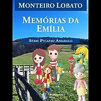 Memórias da Emília (Série Picapau Amarelo Livro 6)
