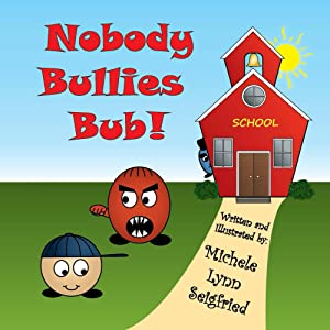 Nobody Bullies Bub (Bub & Guy Book 1)