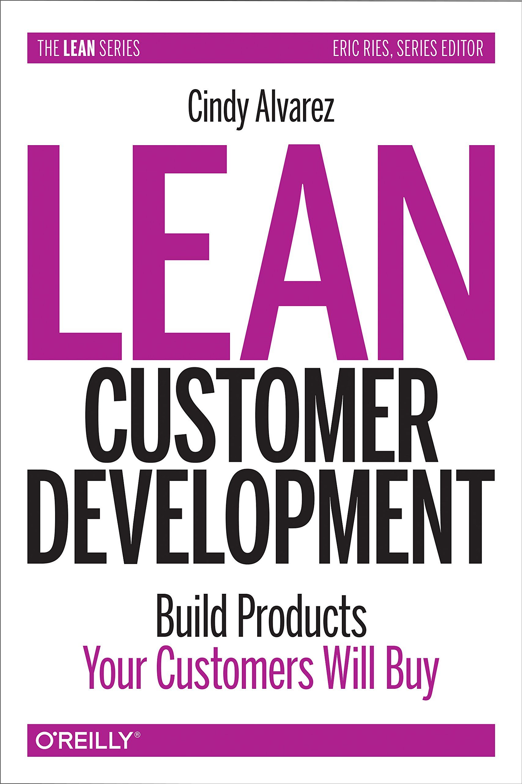 Lean Customer Development: Building Products Your Customers Will Buy pdf epub