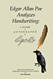 Edgar Allan Poe Analyzes Handwriting: A Chapter on Autography (English Edition)