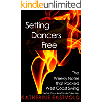 Setting Dancers Free: The Weekly Notes that Rocked West Coast Swing (West Coast Swing Revolution Series Book 2) book cover