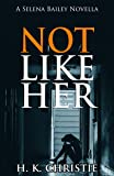 Not Like Her: A suspenseful domestic thriller you