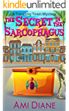 The Secret in the Sarcophagus (A Traveling Town Mystery, Book 8)