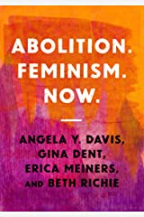 Abolition. Feminism. Now (Abolitionist Papers) Kindle Edition