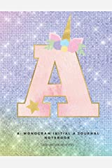 A: Monogram Initial A Journal Notebook for Unicorn Believers Paperback