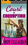 Court of Corruption: A Garden Girls Cozy Mystery (Garden Girls Christian Cozy Mystery Series Book 20)