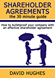Shareholder Agreements: the 30 minute guide: How to bulletproof your company with an effective shareholder agreement (English Edition)