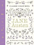 Classic Colouring: Jane Austen (Adult Colouring Book): 55 Removable Colouring Plates