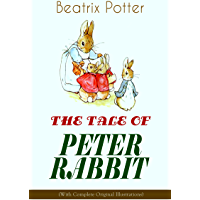 THE TALE OF PETER RABBIT (With Complete Original Illustrations): Children's Book Classic (English Edition)