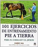 101 Ejercicios de entrenamiento pie a tierra. Para el caballo y el jinete