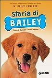 Storia di Bailey. La storia di un cane e del suo bambino