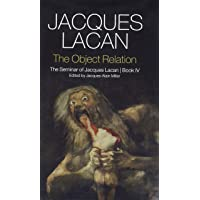 The Object Relation: The Seminar of Jacques Lacan, Book IV