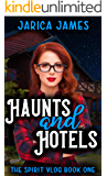 Haunts and Hotels (The Spirit Vlog Book 1)