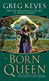 The Born Queen (Kingdoms of Thorn and Bone (Paperback))