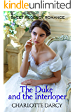 The Duke and the Interloper: Sweet Regency Romance