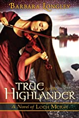 True to the Highlander (The Novels of Loch Moigh Book 1) Kindle Edition
