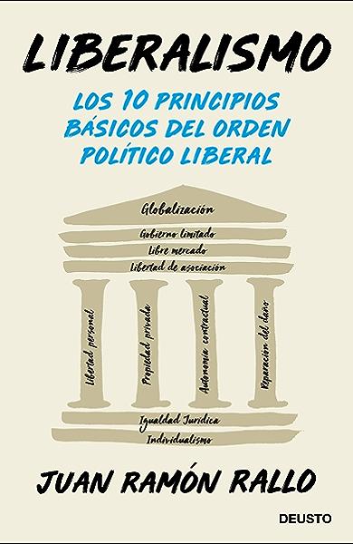 Liberalismo: Los 10 principios básicos del orden político liberal eBook: Rallo, Juan Ramón: Amazon.es: Tienda Kindle