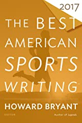 The Best American Sports Writing 2017 (The Best American Series ®) Kindle Edition