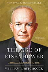 The Age of Eisenhower: America and the World in the 1950s Kindle Edition