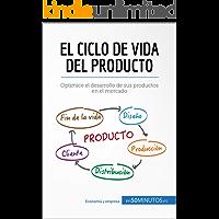 El ciclo de vida del producto: Optimice el desarrollo de sus productos en el mercado (Gestión y Marketing)