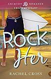 Rock Her (Rock Rhapsody Book 1)