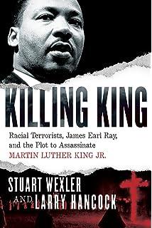 Killing King: Racial Terrorists, James Earl Ray, and the Plot to Assassinate Martin