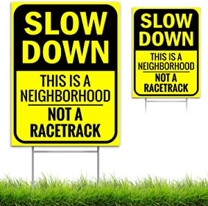 "Bigtime Signs Slow Down Sign - This is a Neighborhood, Not a Racetrack - 4mm Double-Sided Outdoor Signage - Light, Weather-Proof Board with Yard Step Stake - Bright Yellow, Non-Reflective - 16"" x 12"""