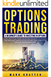 OPTIONS TRADING: A beginner's guide to investing in Options: LEARN HOW TO DAY TRADE FOR INCOME,DOMINATE TECHNIQUES,STRATEGIES AND TRADING PSYCHOLOGY AND ... LIVING IN THE FINANCIAL INDEPENDENCE ZONE