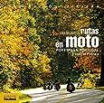 Las mejores rutas en moto por España, Portugal y todo el Pirineo (Inspiración Viajera)