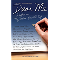 Dear Me: A Letter to My Sixteen-Year-Old Self (English Edition)