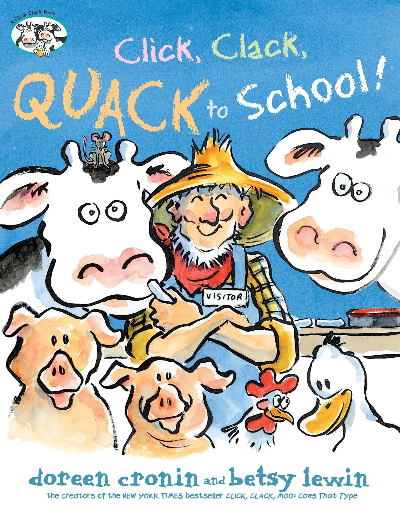 Click, Clack, Quack to School! (A Click Clack Book)