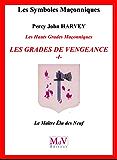 N.58 Les grades de vengeance - Tome 1, Le Maître Elu des Neuf