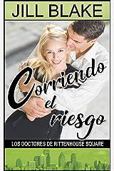 Corriendo el riesgo: Los Doctores de Rittenhouse Square (Spanish Edition) Kindle Edition