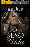 En un beso la vida (Spanish Edition)
