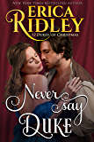 Never Say Duke (12 Dukes of Christmas Book 4)