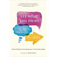 Say What You Mean: A Mindful Approach to Nonviolent Communication