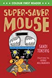 Super-Saver Mouse (Colour First Readers)