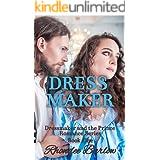 Dress Maker (Dressmaker and the Prince Romance Series Book 1)