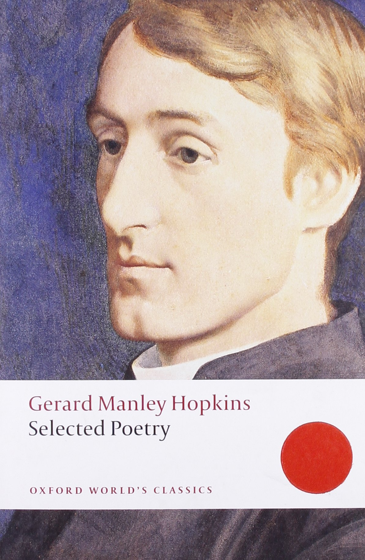 Selected Poetry (Oxford World's Classics): Gerard Manley Hopkins, Catherine Phillips: 9780199537297: Amazon.com: Books
