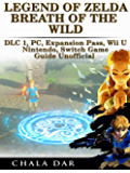 Legend of Zelda Breath of the Wild DLC 1, PC, Expansion Pass, Wii U, Nintendo Switch Game Guide Unofficial