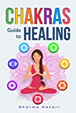 Chakras Healing: How to Unblock, Awaken and Balance your Chakras for Complete Self Healing (English Edition)