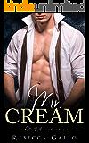 Mr. Cream (A Mr. Billionaire Short Story)