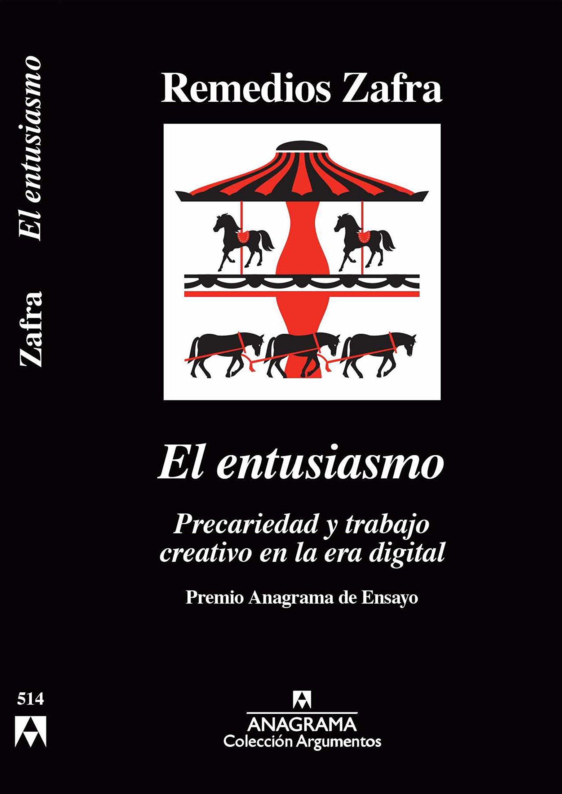 El entusiasmo: Premio Anagrama de Ensayo: 514 Argumentos: Amazon.es:  Remedios Zafra: Libros
