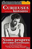 Curieuses histoires des noms propres devenus communs: De Marcel à poubelle (Curieuses histoires de l'Histoire)