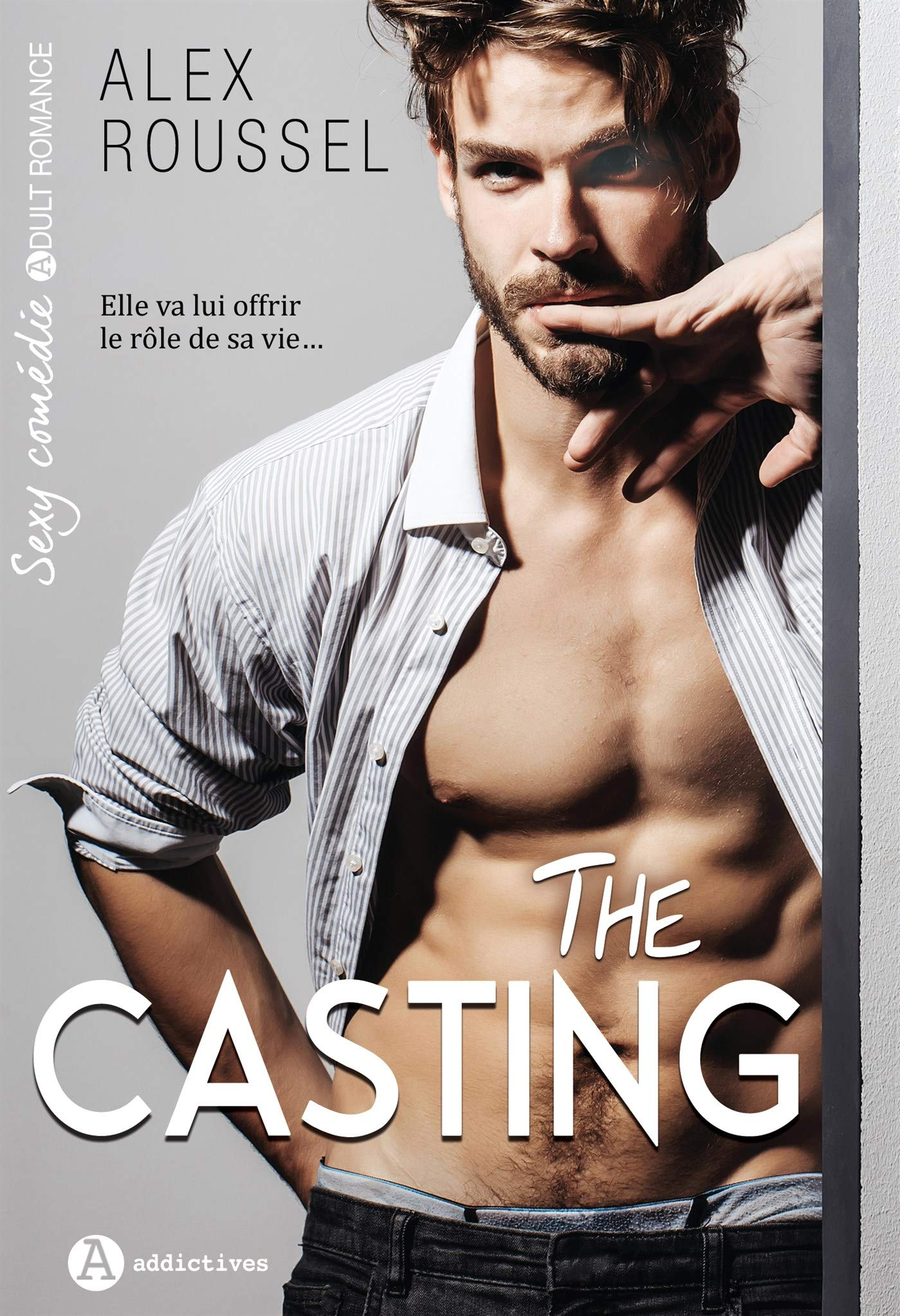 The casting Broché – 8 novembre 2018 Editions Addictives 2371262145 Littérature sentimentale Comédie sentimentale
