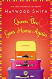 Queen Bee Goes Home Again: A Novel